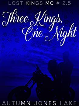 Three Kings, One Night (Lost Kings MC #2.5) by [Lake, Autumn Jones]