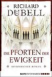 Die Pforten der Ewigkeit: Historischer Roman (Historische Liebesromane. Bastei Lübbe Taschenbücher)