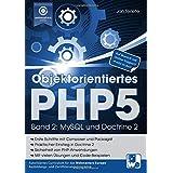 Objektorientiertes PHP5 (Band 2): MySQL und Doctrine 2 (Praxisorientiert PHP lernen)