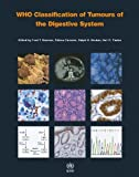 WHO Classification of Tumours of the Digestive System: Volume 3 (World Health Organization Classification of Tumours) by International Agency for Research on Cancer (2010-12-30)