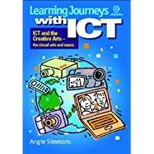 Learning Journeys with ICT: Visual Arts & Music