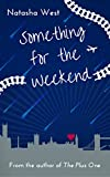 Something for the Weekend by Natasha West