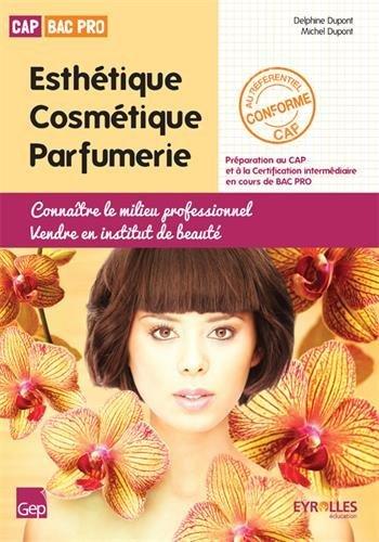 Esthétique Cosmétique Parfumerie CAP Bac Pro : Connaître le milieu professionnel, vendre en institut de beauté