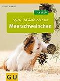 Spiel- und Wohnideen für Meerschweinchen (GU Tier aktiv)