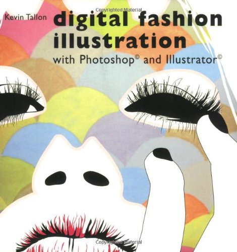 Digital Fashion Illustration: With Photoshop and Illustrator: 0
