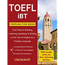 TOEFL iBT Preparation Book: Test Prep for Reading, Listening, Speaking, & Writing on the Test of English as a Foreign Language (English Edition)