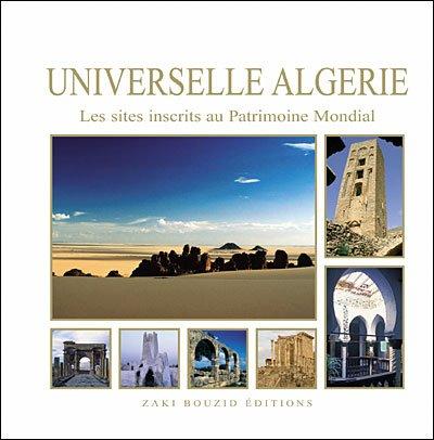 Descargar Libro Universelle Algérie, les sites inscrits au patrimoine mondial de Zaki Bouzid