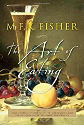 The Art of Eating: 50th Anniversary Edition by Fisher, M.F.K., Reardon, Joan (2004) Paperback