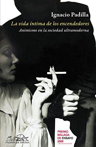 La vida íntima de los encendedores: Animismo en la sociedad ultramoderna (Voces/ Ensayo nº 118)