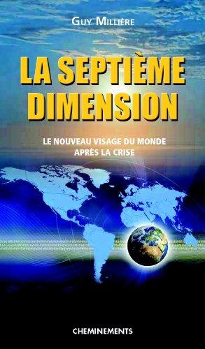 la-septime-dimension-le-nouveau-visage-du-monde-aprs-la-crise