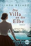 Die Villa an der Elbe: Historischer Roman