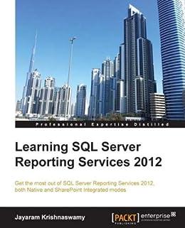 Learning SQL Server Reporting Services 2012 by [Krishnaswamy, Jayaram]
