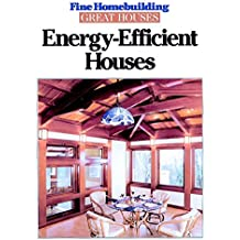 Energy-Efficient Houses (Fine Homebuilding's Great Houses Series)