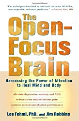 The Open-Focus Brain: Harnessing the Power of Attention to Heal Mind and Body by Les Fehmi (2008-12-16)