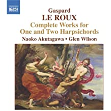 Le Roux: Complete Works For 1 And 2 Harpsichords