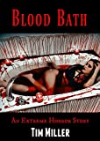 Blood Bath: An Extreme Horror Story