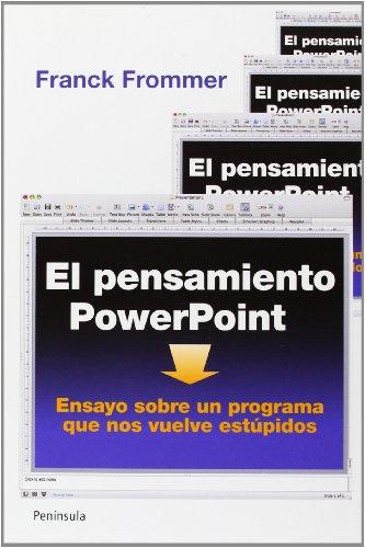 El pensamiento PowerPoint: Ensayo sobre un programa que nos vuelve estúpidos (ATALAYA)