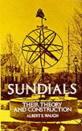 Sundials: Their Theory and Construction by Albert Waugh (1973-06-01)