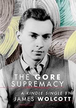 The Gore Supremacy (Kindle Single) by [Wolcott, James]
