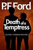 Death Of a Temptress (DS Dave Slater Series, Book 1) by P.F. Ford