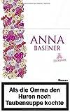 Als die Omma den Huren noch Taubensuppe kochte von Anna Basener