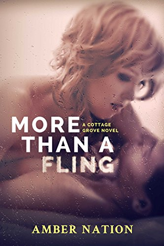 More Than A Fling (Cottage Grove Book 2) (English Edition) (Amber Nation Books)
