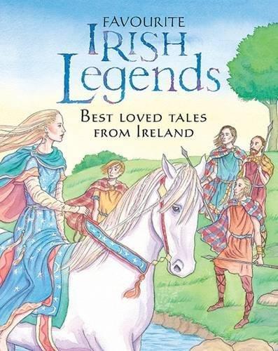Favourite Irish legends : best loved tales from Ireland