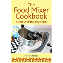 The Food Mixer Cookbook (English Edition)