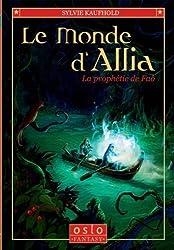 Le monde d'Allia, Tome 2 : La prophétie de Fâo de Sylvie Kaufhold (7 février 2013) Broché