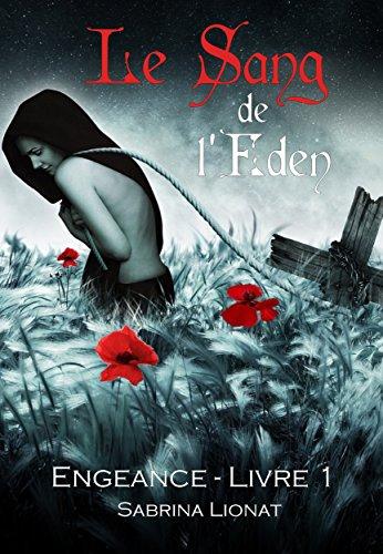 Le Sang de l'Éden: Engeance - Livre I par Sabrina LIONAT