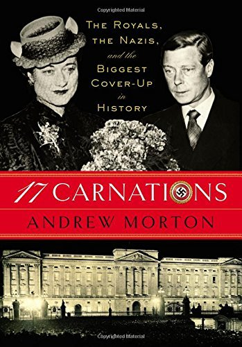 17-carnations-the-royals-the-nazis-and-the-biggest-cover-up-in-history-by-andrew-morton-2015-03-10