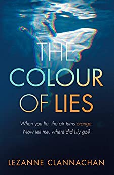 The Colour of Lies: A gripping and unforgettable psychological thriller by [Clannachan, Lezanne]