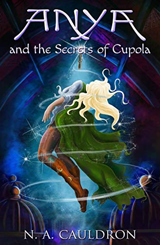 Serie Cupola (Anya and the Secrets of Cupola (The Cupolian Series, Band 1))