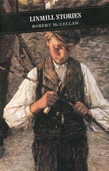 Linmill Stories (Canongate Classics Book 28) by [McLellan, Robert]