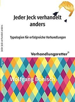 Jeder Jeck verhandelt anders: Typologien für erfolgreiche Verhandlungen (Der Verhandlungsretter rät 2) von [Bönisch, Wolfgang]
