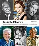 Deutsche Filmstars Meine Begegnungen mit unseren größten Schauspielern (Sonstiges)