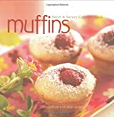 Muffins: Sweet & Savory Comfort Food