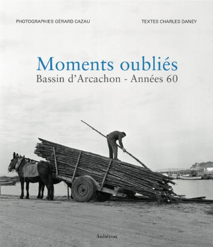 Moments oublis : Bassin d'Arcachon - Annes 60