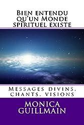Bien entendu qu'un Monde spirituel existe (Paranormal)