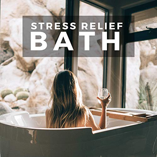 Stress Relief Bath - Prime Instrumental Songs for Bath Background