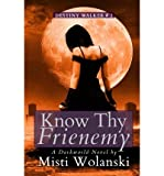 [ Know Thy Frienemy ] By Wolanski, Misti (Author) [ Sep - 2013 ] [ Paperback ]