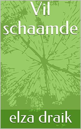 Vil schaamde (Dutch Edition)