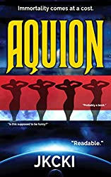 Aquion: A Science Fiction Novel About the Price of Immortality