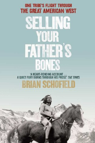 selling-your-fathers-bones-one-tribes-flight-through-the-great-american-west