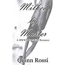 Milked By Master: A BWWM Lactation Romance (English Edition)
