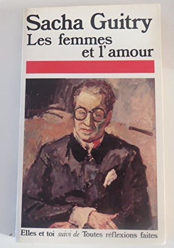 Les Femmes et l'amour Suivi de Elles et toi Et...