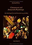 Christentum und Analytische Psychologie: Die Nachfolge Christi als Verwirklichung des Selbst - Gerhard Wehr