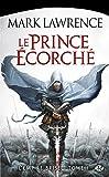 Le Prince Écorché: L'Empire Brisé, T1 (L'Empire Brisé)