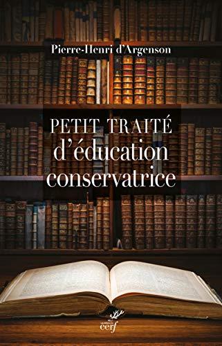 Petit traité d'éducation conservatrice