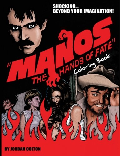 Manos the Hands of Fate Adult Coloring Book: Volume 3 (Horrid Coloring Books) por Jordan R. Colton